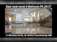 Dijual - Dijual rumah mewah gaya klasik di boulevard Mediterania Resort PIK.