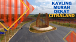 HARVEST CITY & CITRALAND DEKAT DENGAN KAVLING KAMI - BELI KAVLING SIAP BANGUN DISKON PROMO 44%