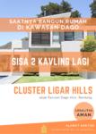 MUMPUNG MASIH ADA 1 LAGI   Tanah Siap Bangun Di Cluster Ligar Hills