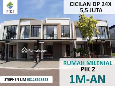 Dijual - Rumah PIK 2 Cicilan 5 Juta/ Bulan Pantai Indah Kapuk