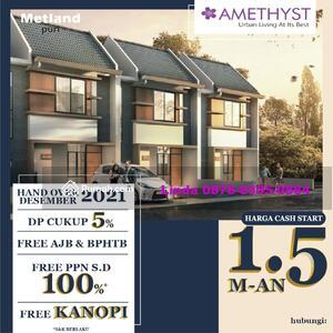 Dijual - AMETHYST @METLAND PURI, NEW CLUSTER, RUMAH 2 LANTAI, 1. 5 M-AN, PROMO JULI FREE PPN, AJB & BPHTB
