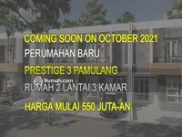 Dijual - Segera di Buka Perumahan baru Prestige 3 Pamulang Oktober 2021, Harga Murah 2 Lantai 3 Kamar 500 Jt